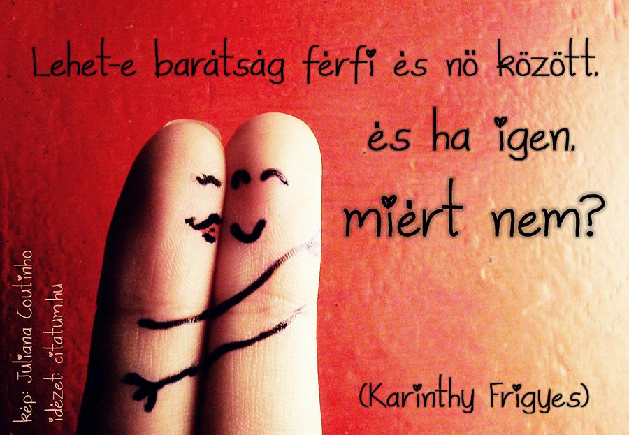 szerelmes baráti idézetek Lehet e barátság férfi és nő