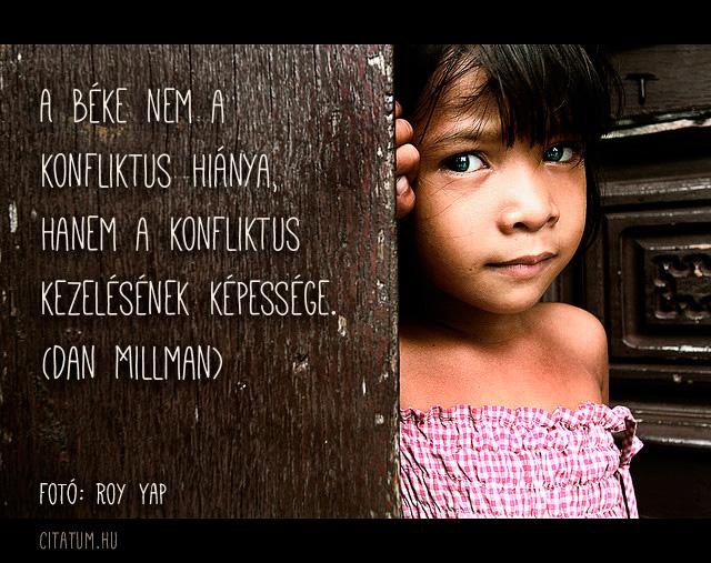 idézetek béke A béke nem a konfliktus