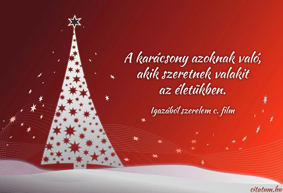 karácsony szeretet idézetek A karácsony azoknak való, akik