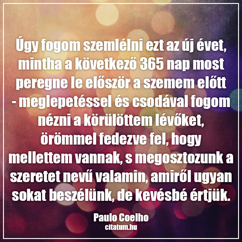 szeretet idézetek paulo coelho Úgy fogom szemlélni ezt az