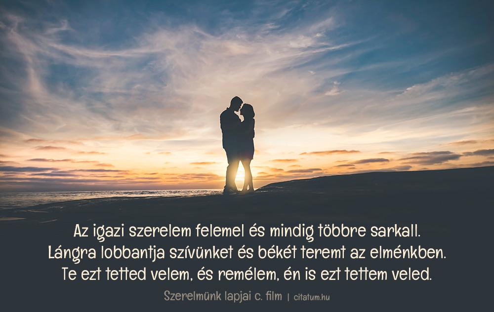 szerelmes idézetek citatum Az igazi szerelem felemel és