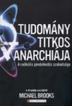 Michael Brooks: A tudomány titkos anarchiája
