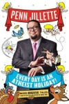 Penn Jillette0: Every Day is an Atheist Holiday!
