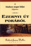 Robert James Waller: Ezernyi út porából