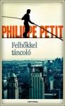 Philippe Petit: Felhőkkel t�ncol�