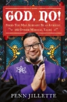 Penn Jillette0: God, No!