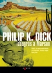 Philip Kindred Dick: Időugrás a Marson