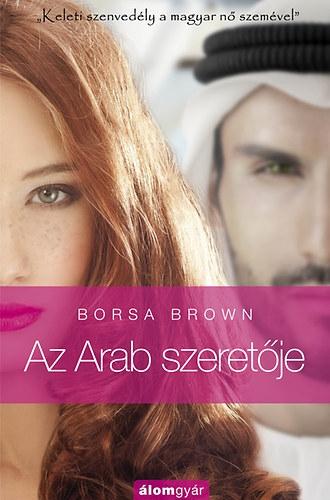 arab idézetek magyarul Borsa Brown: Az Arab szeretője (idézetek)