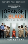 Piper Kerman: Orange is the new Black - Túlélni a női börtönt