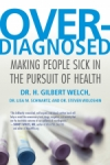 H. Gilbert Welch0: Overdiagnosed