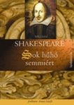 William Shakespeare: Sok hűhó semmiért