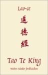 tao te king idézetek Lao ce: Tao Te King (idézetek)