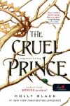 Holly Black: The Cruel Prince - A kegyetlen herceg