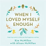 Kim McMillen: When I Loved Myself Enough